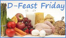 D-Feast Friday!!